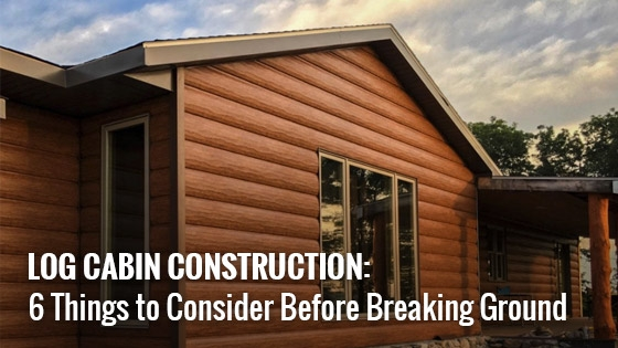 log cabin construction 6 things to consider before breaking Cabin Construction