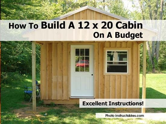 how to build a 12 x 20 cabin on a budget building a cabin Build Cabin Gallery