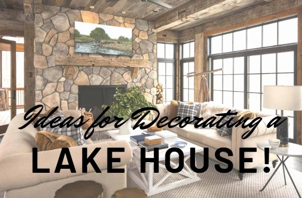 ideas for decorating a lake house lakefront living Lake Cabin Interior Ideas