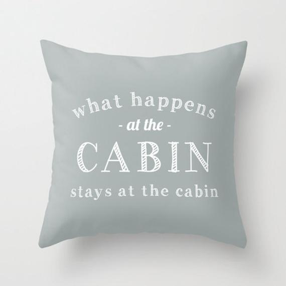 what happens at the cabin pillow cover cottage quote pillow cover beach cabin decor grey pillow cover mountain cabin decor hostess gift Cabin Cottage Pillow