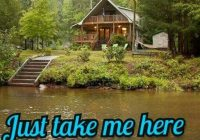 cottage on the lake house near river cabins and cottages Lake Cabin Quotes