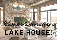 ideas for decorating a lake house lakefront living Lake Cabin Interior