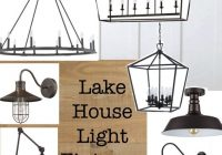 lake house light fixtures cottage in 2021 modern lake Lake Cabin Light Fixtures